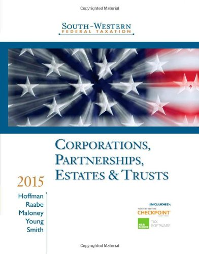 South-Western Federal Taxation 2: Corporations, Partnerships, Estates: Hoffman, Raabe, Maloney,