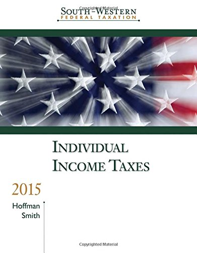South-Western Federal Taxation 2015: Individual Income Taxes: Hoffman, William H.;