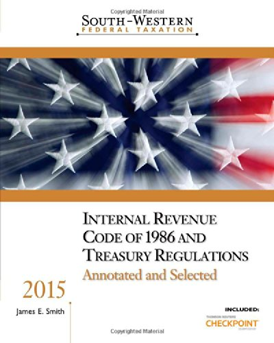 9781285441498: South-Western Federal Taxation Internal Revenue Code of 1986 and Treasury Regulations: Annotated and Selected 2015 (with RIA Checkpoint 1 term (6 months) Printed Access Card)