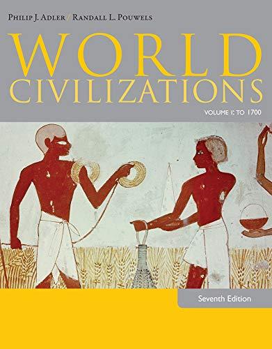 World Civilizations: Volume I: To 1700: Adler, Philip J.,