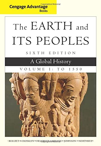 9781285445670: Cengage Advantage Books: The Earth and Its Peoples, Volume I: To 1550: A Global History