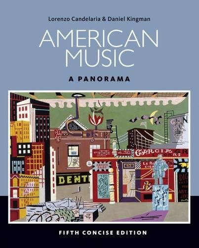 American Music: A Panorama, 5th Concise Edition: Candelaria, Lorenzo; Kingman,