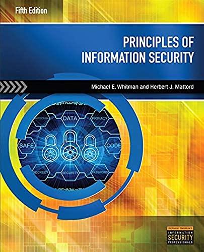 Principles of Information Security: Michael E. Whitman;