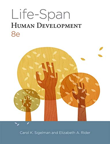 Life-Span Human Development (8th Revised edition): Carol K. Sigelman,