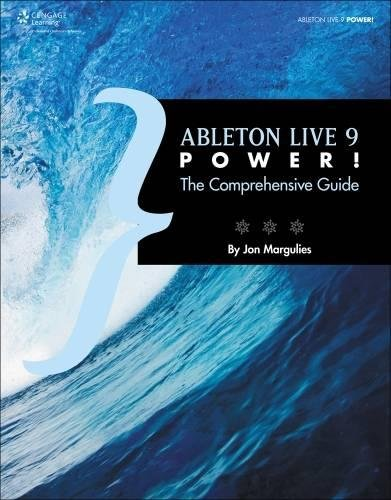 9781285455402: Ableton Live 9 Power!: The Comprehensive Guide