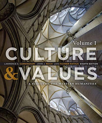 Culture and Values: A Survey of the Western Humanities, Volume 1 (1285458184) by John J. Reich; Lawrence S. Cunningham; Lois Fichner-Rathus