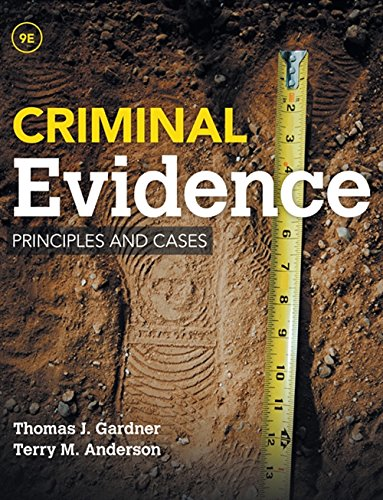 Criminal Evidence: Principles and Cases: Thomas J. Gardner; Terry M. Anderson