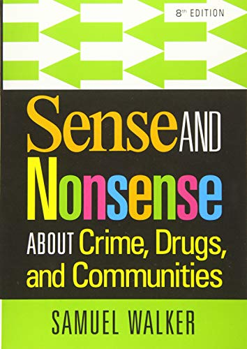9781285459028: Sense and Nonsense About Crime, Drugs, and Communities