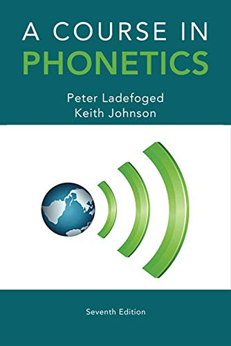 9781285463407: A Course in Phonetics