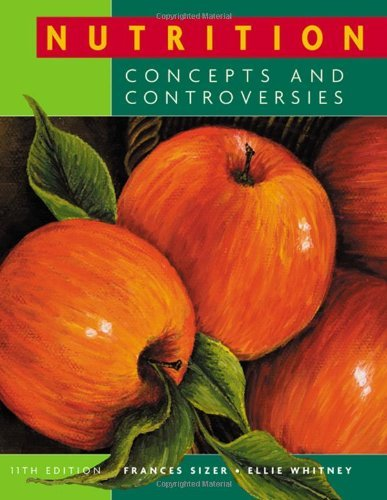 9781285551463: Nutrition: Concepts and Controversies, 12th Edition by Frances Sienkiewicz Sizer, Ellie Whitney (2010) Paperback