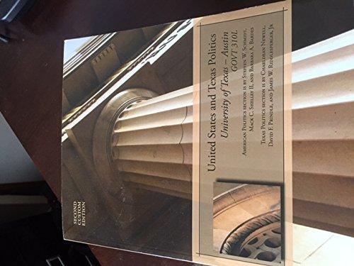 United States and Texas Politics (University of: Steffan W. Schmidt,Mack