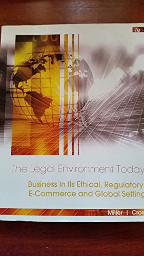 9781285556819: The Legal Environment Today Business in Its Ethical, Regulatory, E-commerce and Global Setting 7e
