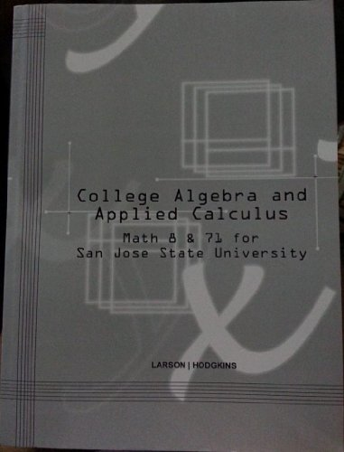 9781285557564: College Algebra and Applied Calculus: Math 8 & 71 for San Jose State University