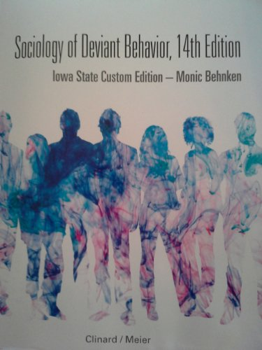 Sociology of Deviant Behavior, 14th Edition: Iowa State Custom Edition: Robert F. Meier, Marshall B...