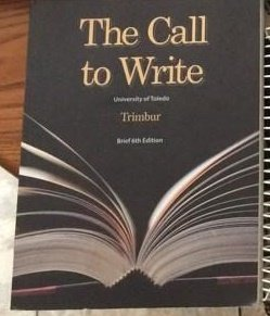 9781285562452: The Call to Write 6th edition (University of Toledo edition)