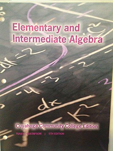 Elementary and Intermediate Algebra: Gustafson, Tussy