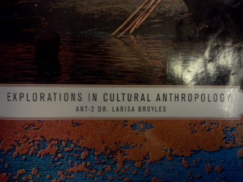 9781285565149: Explorations in Cultural Anthropology Ant -2 Dr. Larisa Broyles