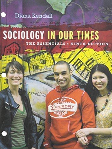 Bundle: Sociology in Our Times: The Essentials, 9th + Aplia Printed Access Card: Kendall, Diana