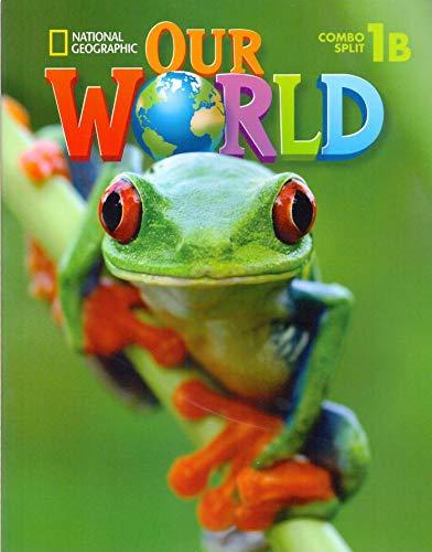 9781285606293: Our World 1: Combo Split B