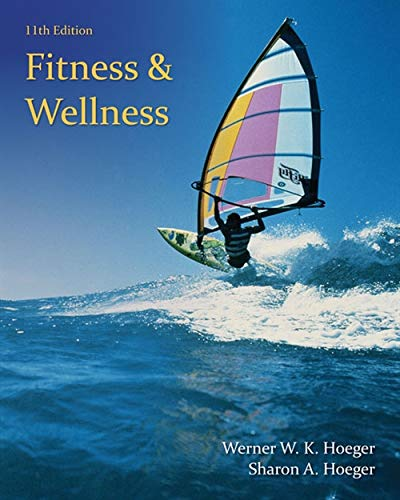 Fitness and Wellness: Hoeger, Wener W.K.,