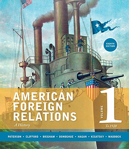 9781285736273: American Foreign Relations, Volume 1: To 1920: A History