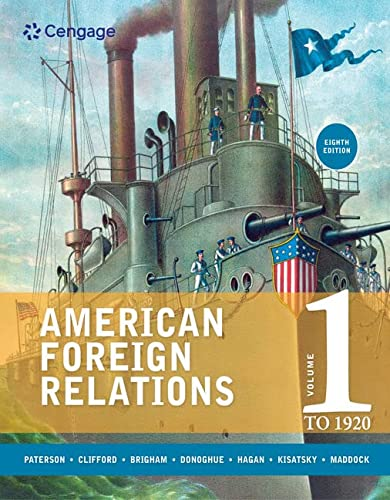 9781285736273: American Foreign Relations, Volume 1: To 1920