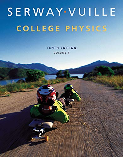 College Physics, Volume 1: Raymond A. Serway,