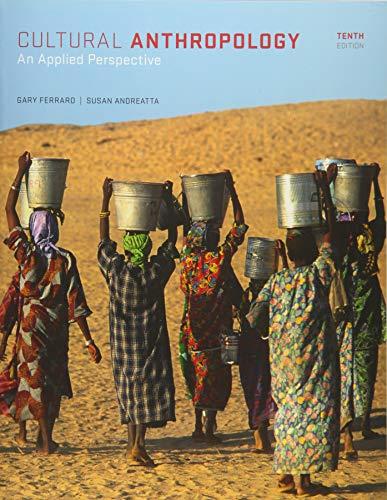 Cultural Anthropology: An Applied Perspective: Andreatta, Susan; Ferraro, Gary P.