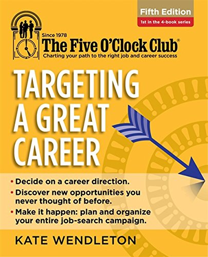 Targeting a Great Career (The Five O'Clock Club) (1285753429) by Kate Wendleton