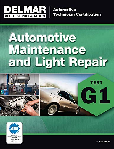 9781285753805: ASE Technician Test Preparation Automotive Maintenance and Light Repair (G1) (Delmar Ase Test Preparataion: Automotive Technician Certification)