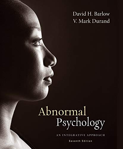 Abnormal Psychology: An Integrative Approach, 7th Edition: Barlow, David H.;