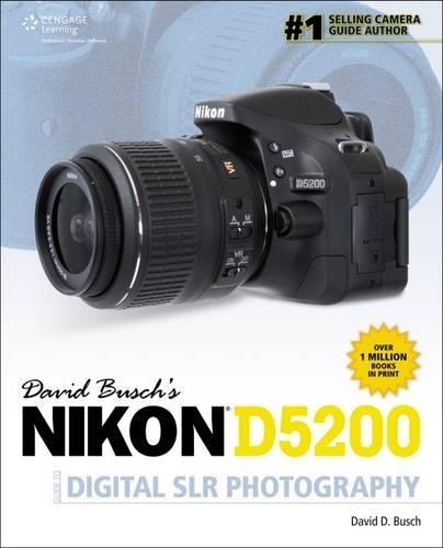 9781285759838: David Busch's Nikon D5200 Guide to Digital SLR Photography (David Busch's Digital Photography Guides)