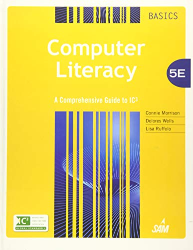 Computer Literacy BASICS: A Comprehensive Guide to IC3 (Hardback): Dolores Wells, Lisa Ruffolo
