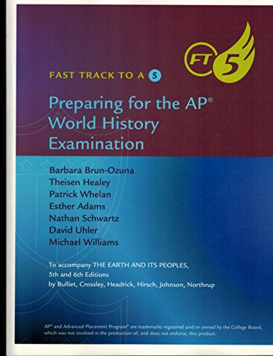 9781285763163: Fast Track to a 5 Preparing for the Ap World History Examination to Accompany the Earth and Its Peoples, 5th and 6th Editions