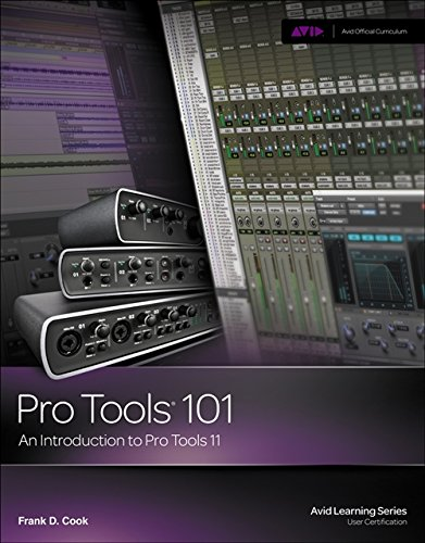 9781285774848: Pro Tools 101: An Introduction to Pro Tools 11 (with DVD) (Avid Learning)