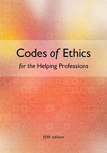 Codes of Ethics for the Helping Professions 9781285777672 This brief supplement offers students a handy resource that contains codes of ethics for the various professional organizations. Available for packaging with this textbook at a nominal price.