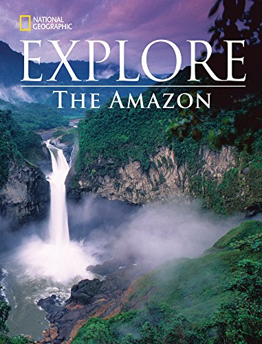 9781285782379: National Geographic Explore: The Amazon