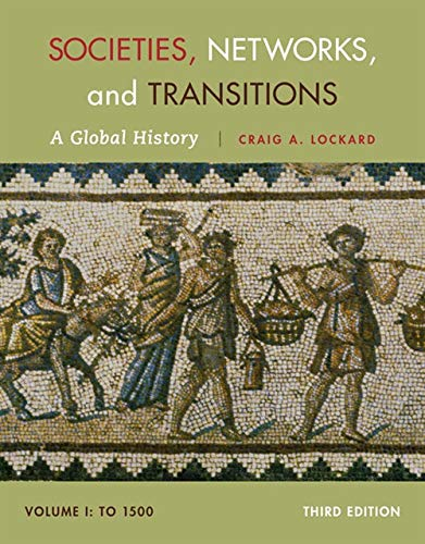Societies, Networks, and Transitions, Volume I: To: Lockard, Craig A.