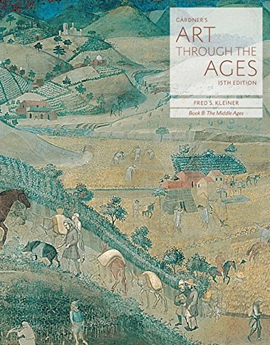 Gardner S Art Through the Ages: Backpack Edition, Book B: The Middle Ages: Kleiner, Fred S.