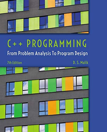 C++ Programming: From Problem Analysis to Program: Malik, D. S.
