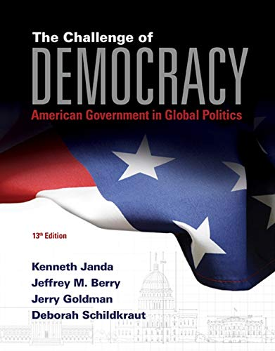 The Challenge of Democracy: American Government in: Kenneth Janda, Jeffrey