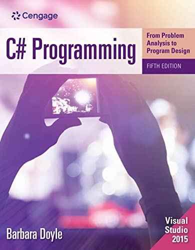 9781285856872: C# Programming: From Problem Analysis to Program Design