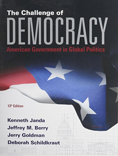 9781285858463: The Challenge of Democracy: American Government in Global Politics (Book Only)