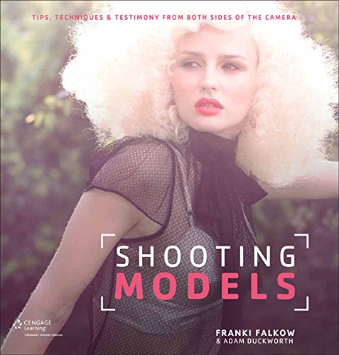 9781285859040: Shooting Models: Tips, Techniques, & Testimony from Both Sides of the Camera
