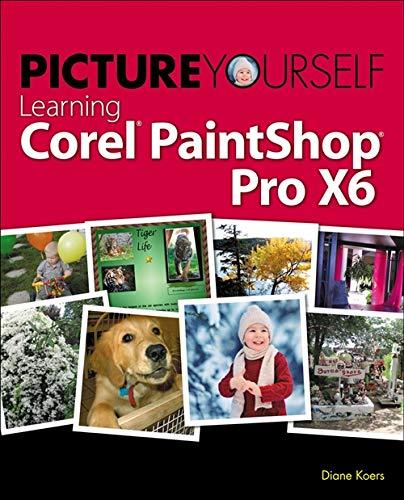 9781285859149: Picture Yourself Learning Corel PaintShop Pro X6