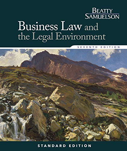 Business Law and the Legal Environment, Standard Edition: Beatty, Jeffrey F., Samuelson, Susan S.