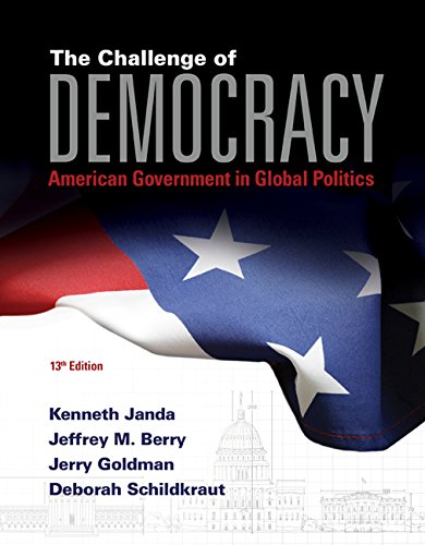9781285865607: The Challenge of Democracy American Government in Global Politics