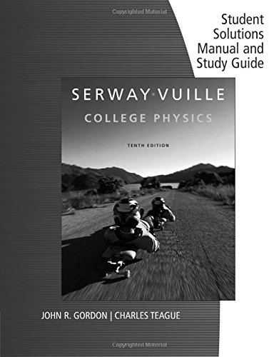 Student Solutions Manual with Study Guide, Volume 1 for Serway/Vuille's College Physics, ...
