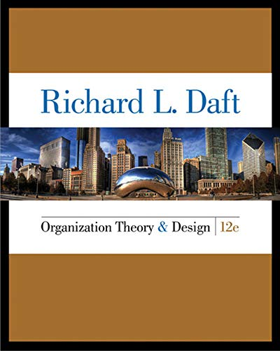 Organization Theory and Design 12 Edition: Daft, Richard L.