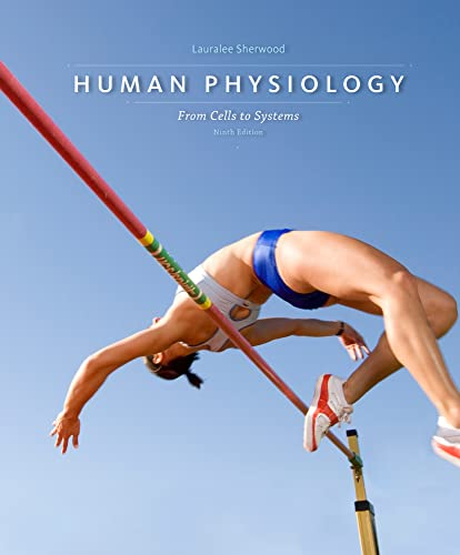 Human Physiology: From Cells to Systems -: Sherwood, Lauralee; Klandorf,